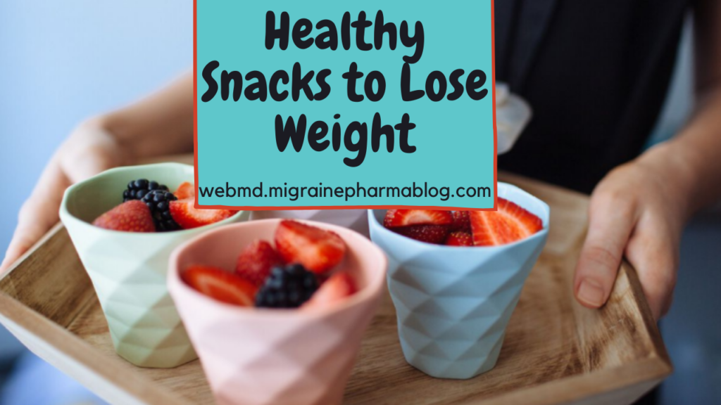 Healthy Snacks to Lose Weight