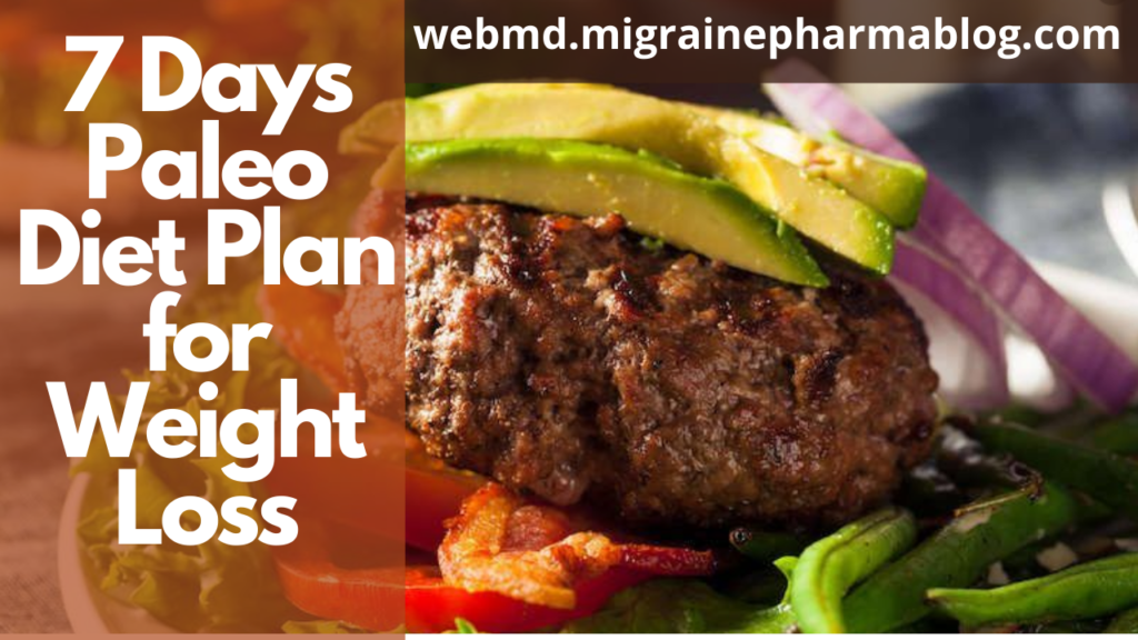 7 Days Paleo Diet Plan for Weight Loss