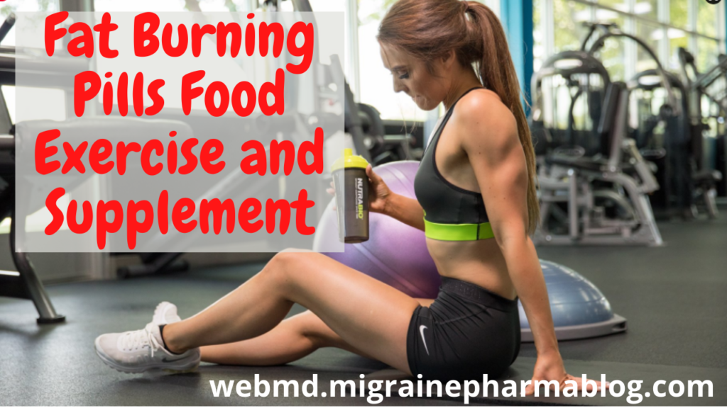 Fat Burning Pills Food Exercise and Supplement