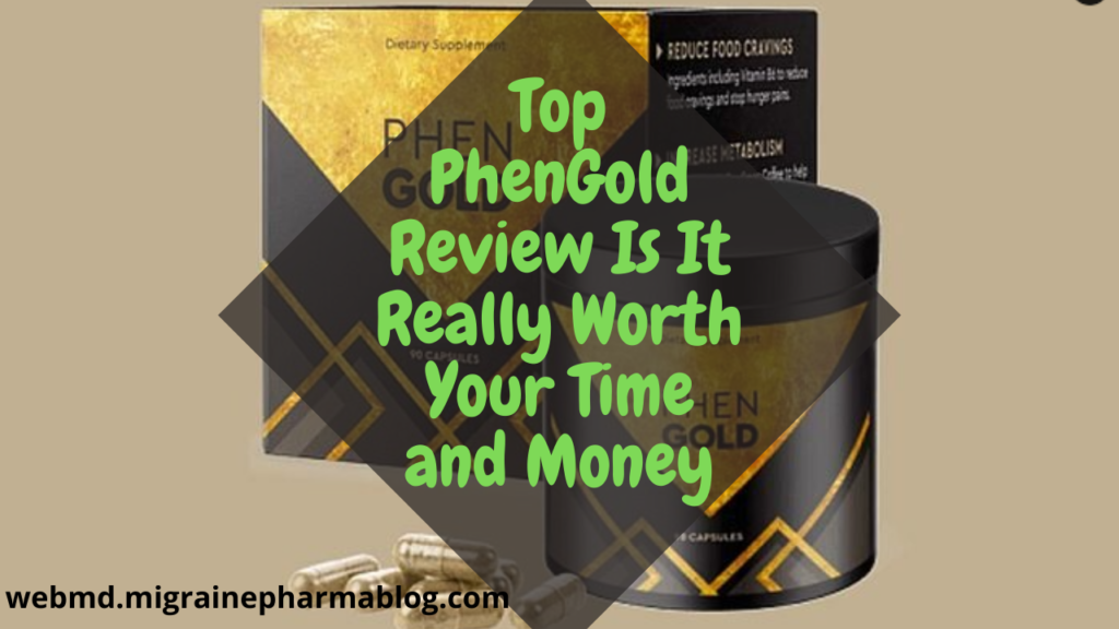 Top PhenGold Review Is It Really Worth Your Time and Money