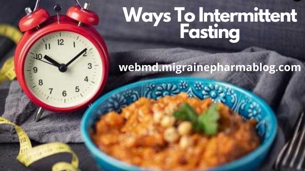 Ways To Intermittent Fasting
