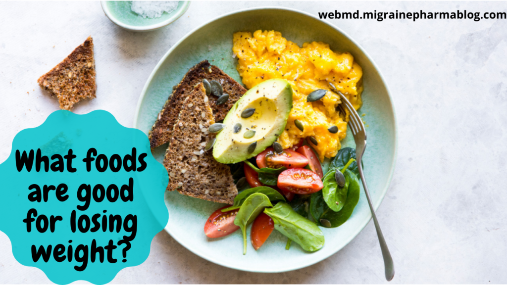 What foods are good for losing weight?
