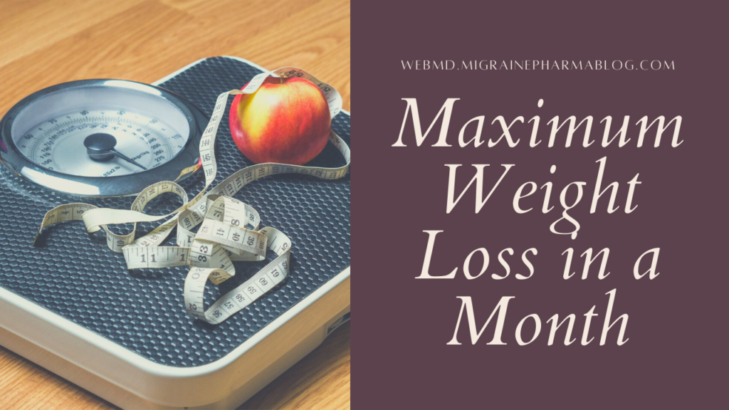 Maximum Weight Loss in a Month