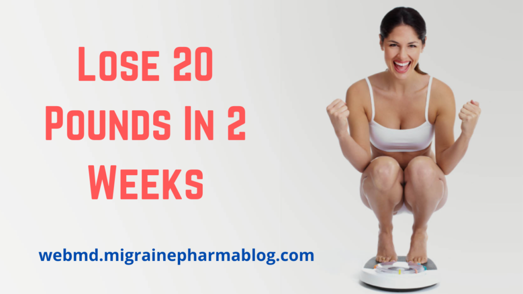 Lose 20 Pounds In 2 Weeks